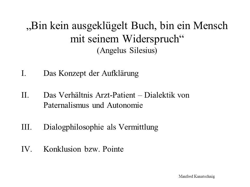 """""""Bin kein ausgeklügelt Buch, bin ein Mensch mit seinem Widerspruch (Angelus Silesius)"""