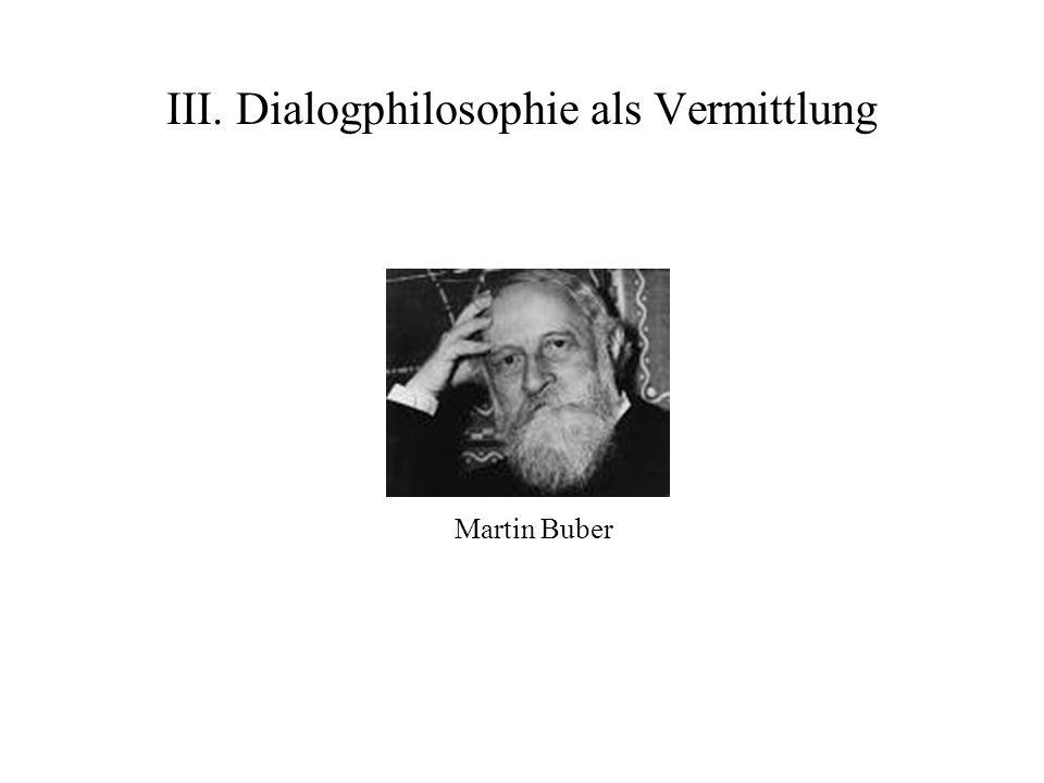 III. Dialogphilosophie als Vermittlung