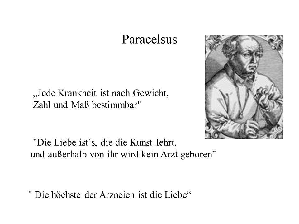 """Paracelsus """"Jede Krankheit ist nach Gewicht, Zahl und Maß bestimmbar"""