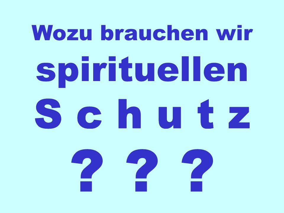 S c h u t z S c h u t z spirituellen S c h u t z