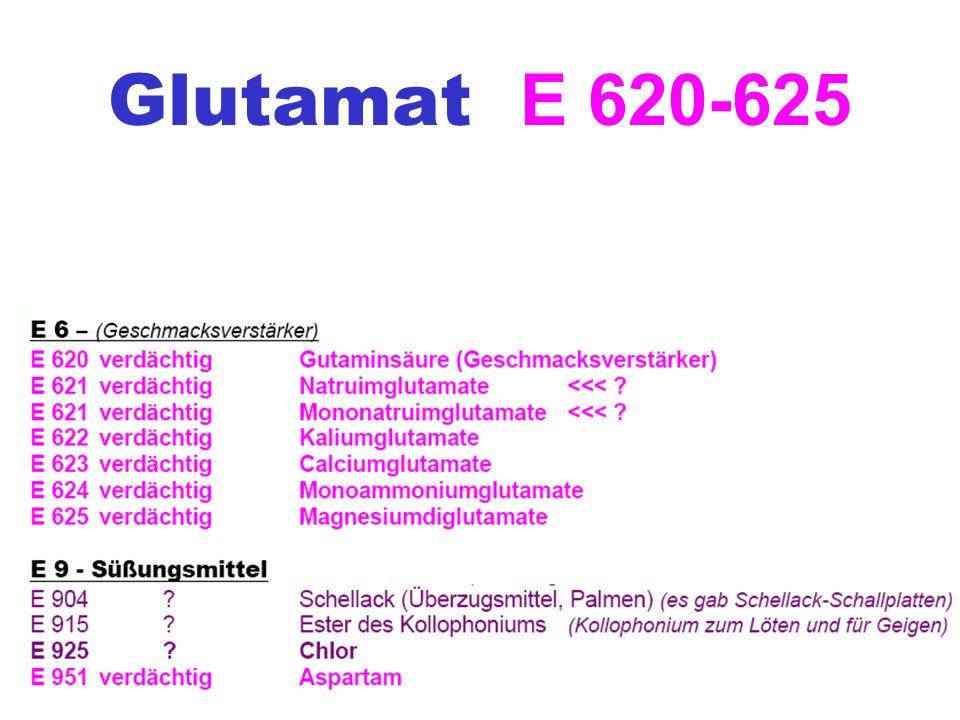 Glutamat E 620-625 Das umstrittene Glutamat wird in unzähligen Fertignahrungsmitteln und Würzmitteln als Geschmacksverstärker eingesetzt .