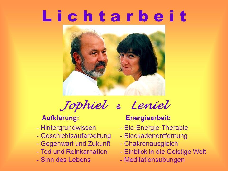L i c h t a r b e i t Jophiel & Leniel Aufklärung: Energiearbeit:
