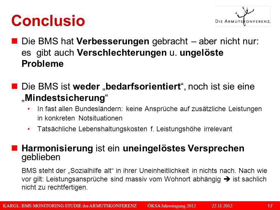 Conclusio Die BMS hat Verbesserungen gebracht – aber nicht nur: es gibt auch Verschlechterungen u. ungelöste Probleme.