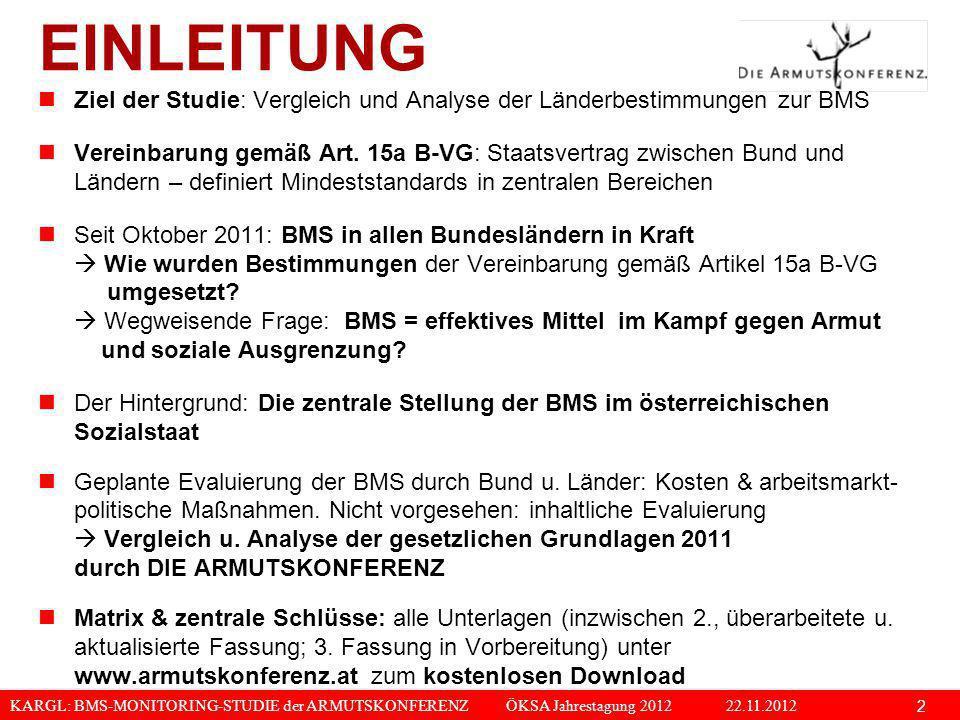 EINLEITUNG Ziel der Studie: Vergleich und Analyse der Länderbestimmungen zur BMS.