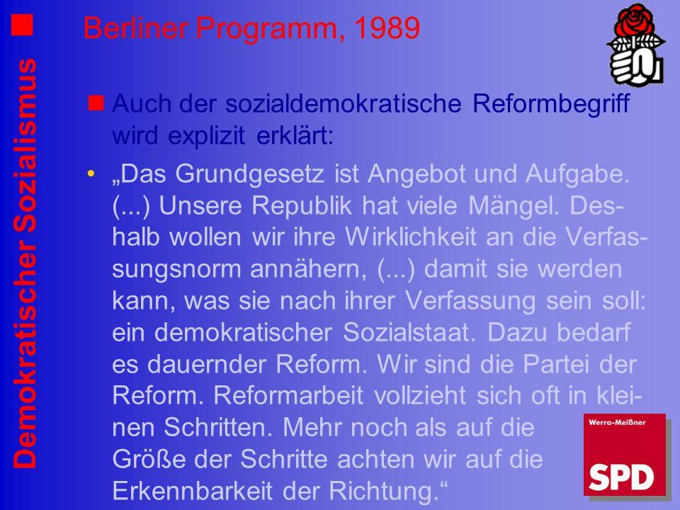 Berliner Programm, 1989 Auch der sozialdemokratische Reformbegriff wird explizit erklärt: