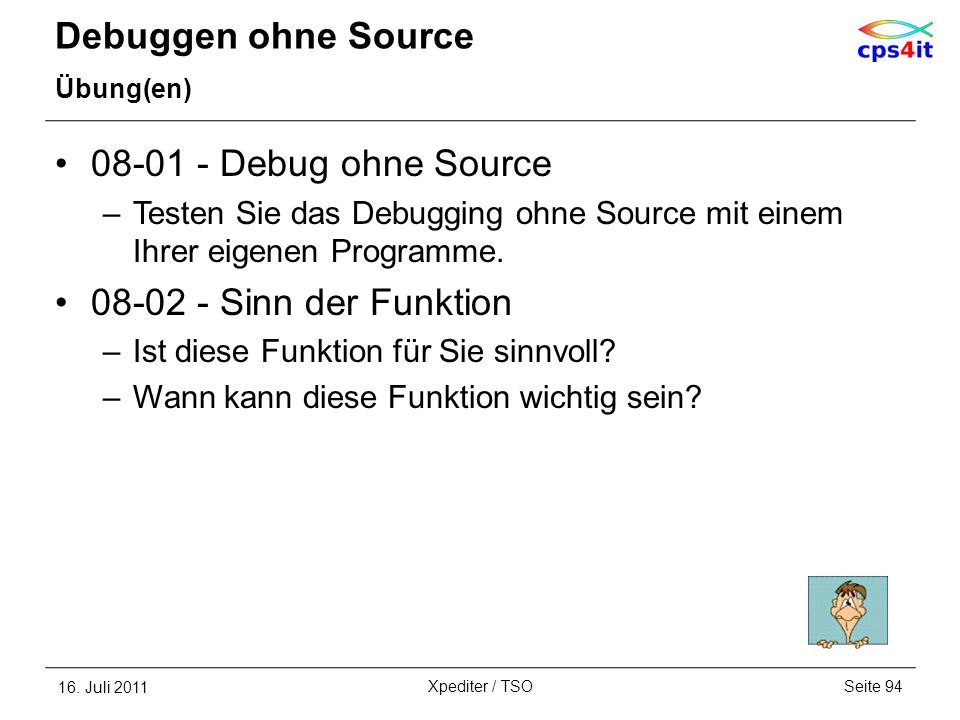Debuggen ohne Source Debug ohne Source