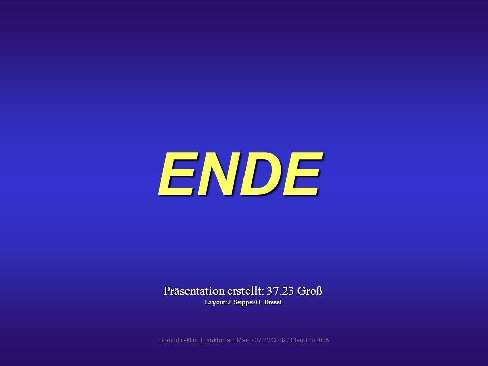 ENDE Präsentation erstellt: 37.23 Groß Layout: J. Seippel/O. Dresel