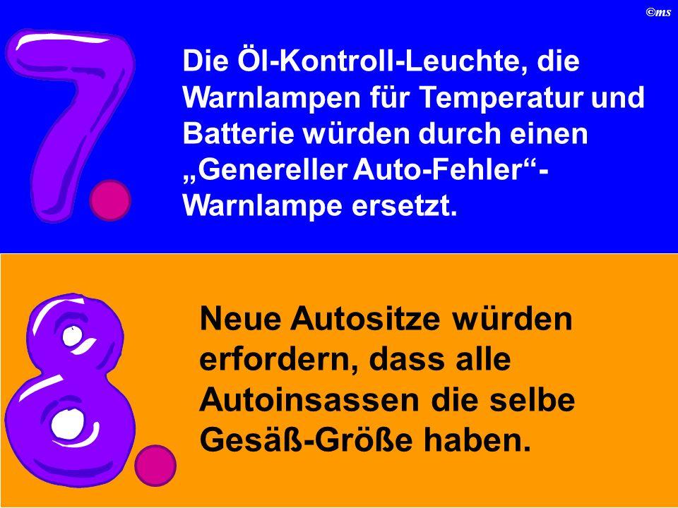 """Die Öl-Kontroll-Leuchte, die Warnlampen für Temperatur und Batterie würden durch einen """"Genereller Auto-Fehler -Warnlampe ersetzt."""