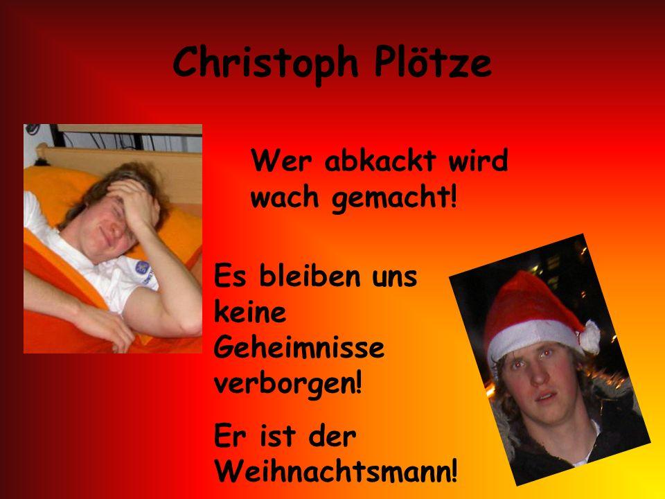 Christoph Plötze Wer abkackt wird wach gemacht!