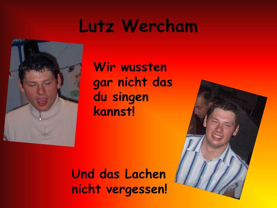 Lutz Wercham Wir wussten gar nicht das du singen kannst!