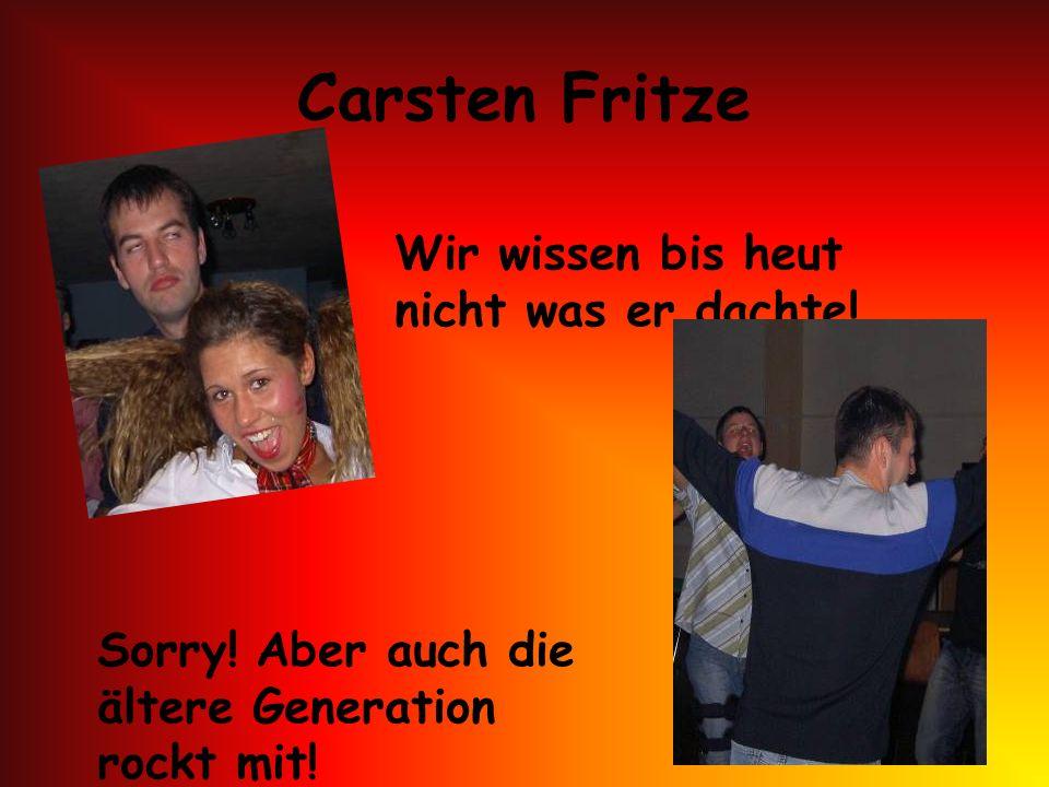 Carsten Fritze Wir wissen bis heut nicht was er dachte!