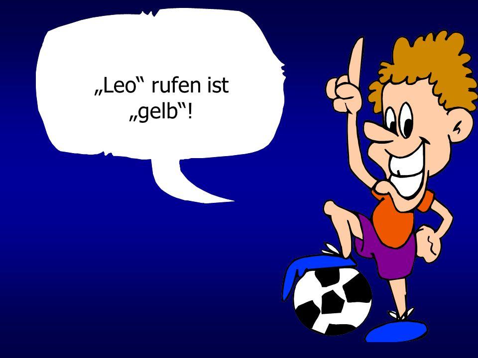 """""""Leo rufen ist """"gelb !"""