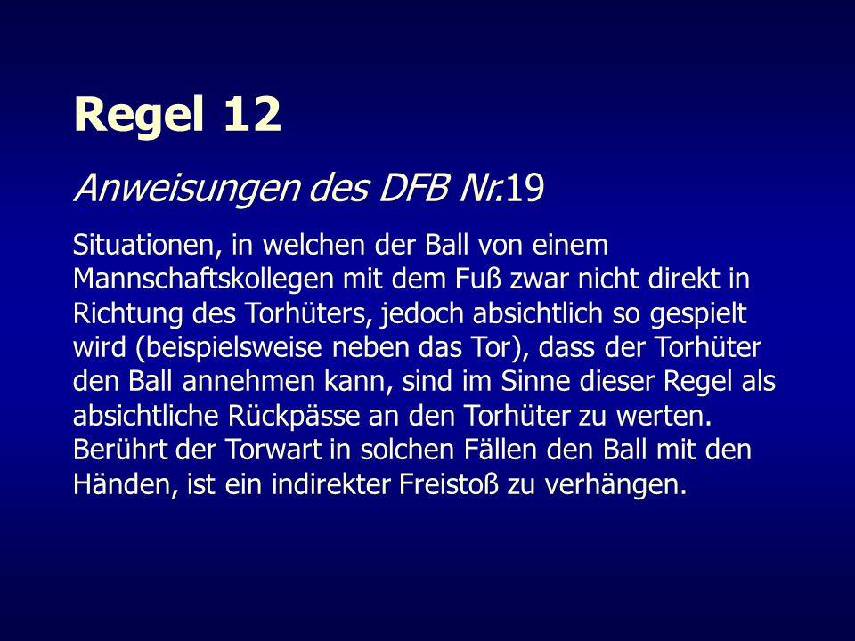 Regel 12 Anweisungen des DFB Nr.19