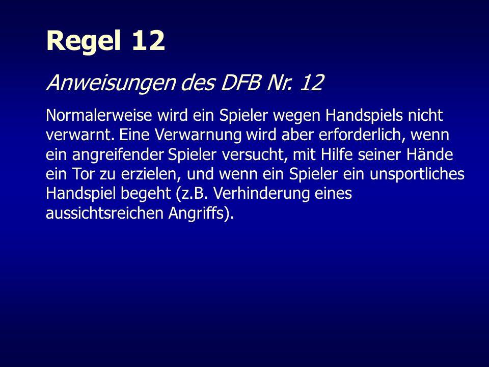 Regel 12 Anweisungen des DFB Nr. 12