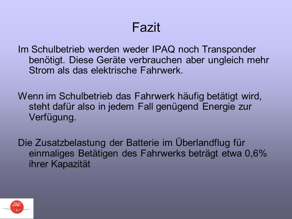Fazit Im Schulbetrieb werden weder IPAQ noch Transponder benötigt. Diese Geräte verbrauchen aber ungleich mehr Strom als das elektrische Fahrwerk.