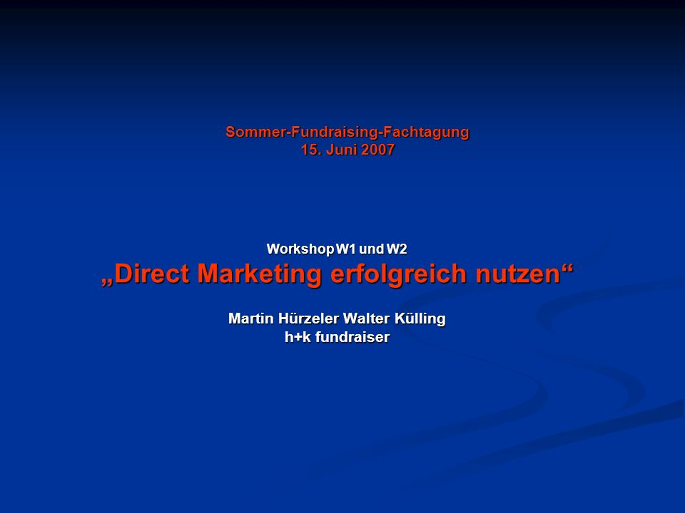 Sommer-Fundraising-Fachtagung 15. Juni 2007