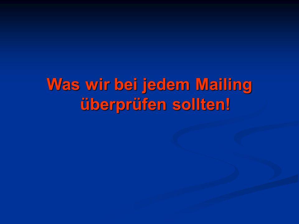 Was wir bei jedem Mailing überprüfen sollten!