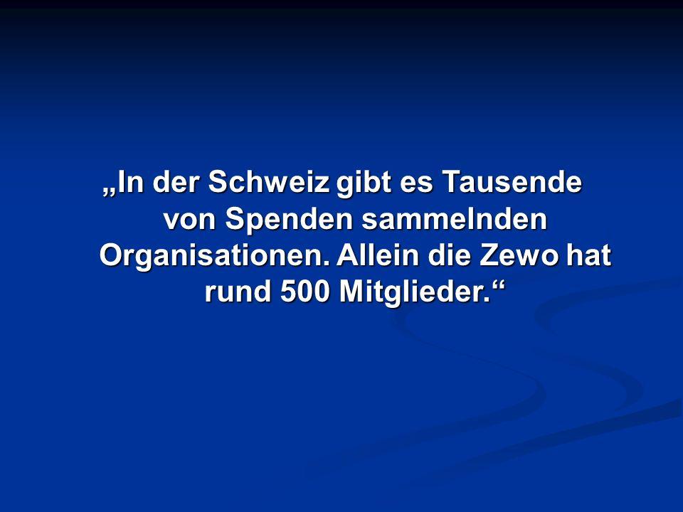 """""""In der Schweiz gibt es Tausende von Spenden sammelnden Organisationen"""