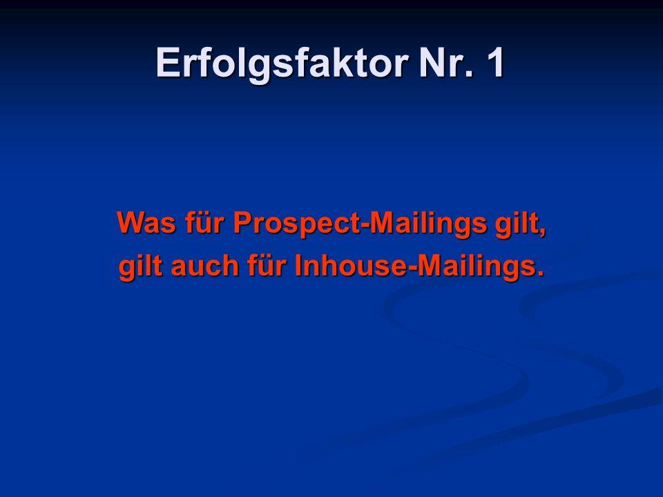 Was für Prospect-Mailings gilt, gilt auch für Inhouse-Mailings.