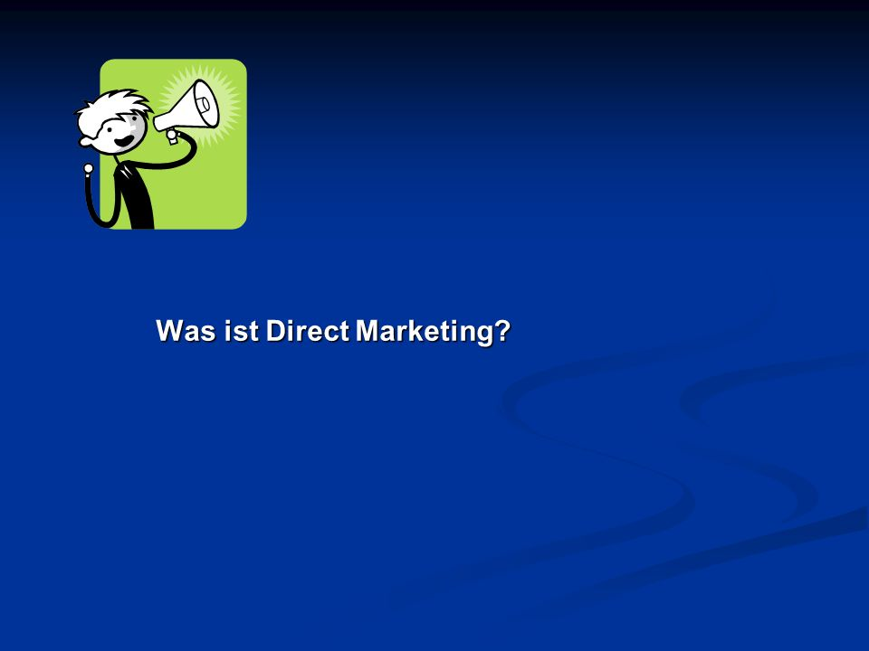 Was ist Direct Marketing