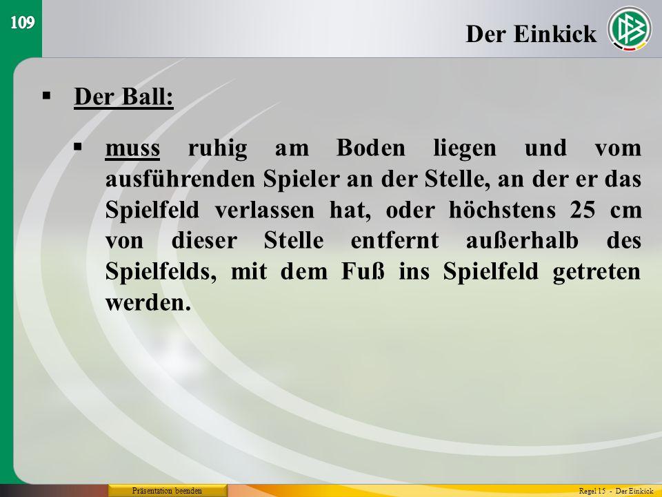 109 Der Einkick. Der Ball: