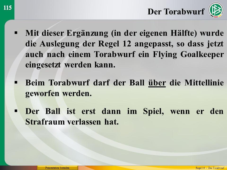 Beim Torabwurf darf der Ball über die Mittellinie geworfen werden.