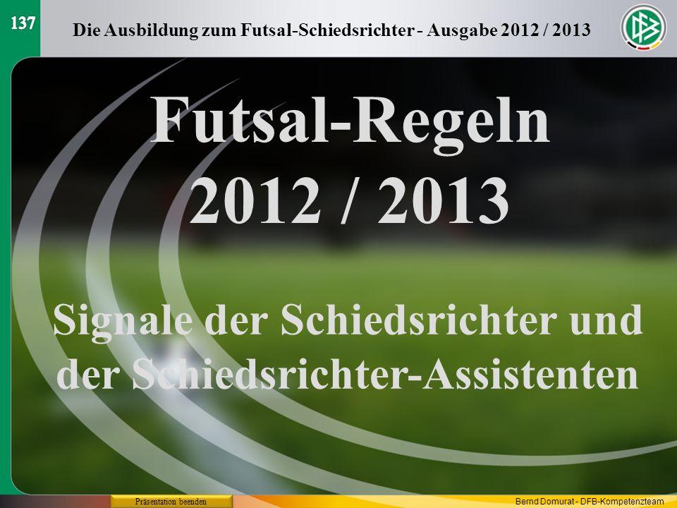 137Die Ausbildung zum Futsal-Schiedsrichter - Ausgabe 2012 / 2013. Futsal-Regeln 2012 / 2013.