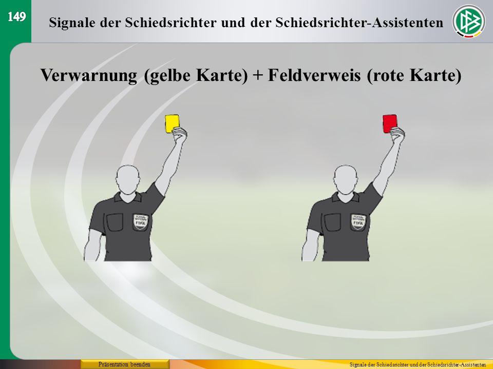 Verwarnung (gelbe Karte) + Feldverweis (rote Karte)