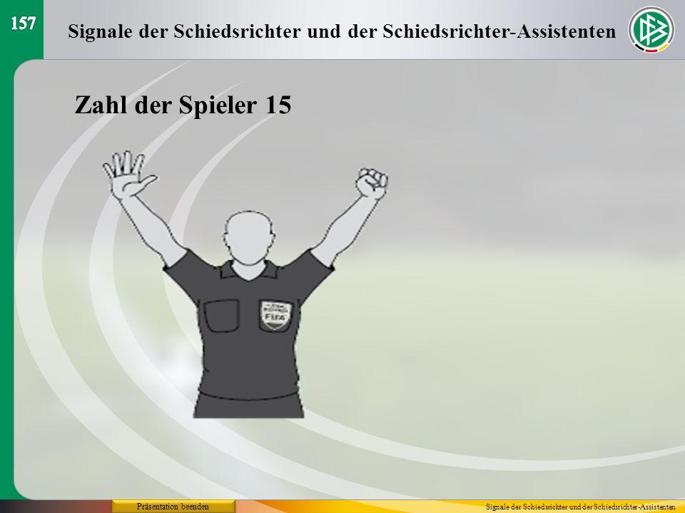 157Signale der Schiedsrichter und der Schiedsrichter-Assistenten. Zahl der Spieler 15. Präsentation beenden.