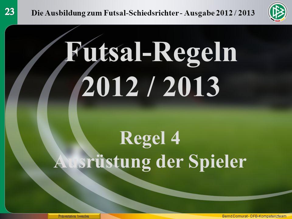 Futsal-Regeln 2012 / 2013 Regel 4 Ausrüstung der Spieler 23