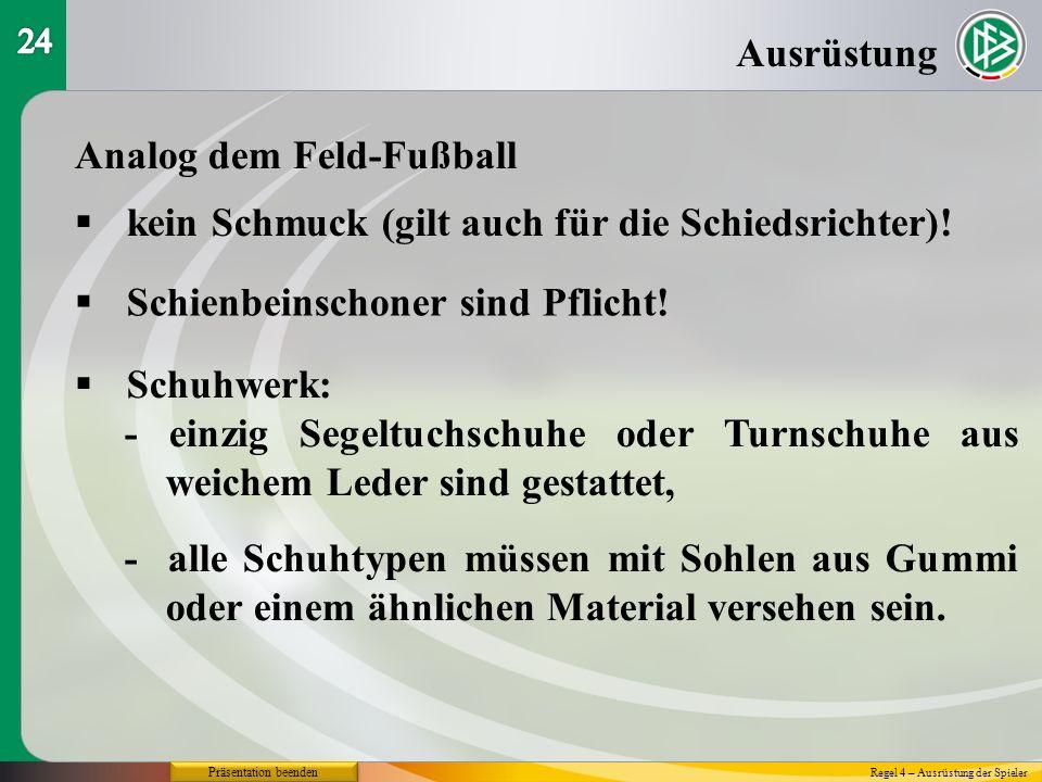 Analog dem Feld-Fußball