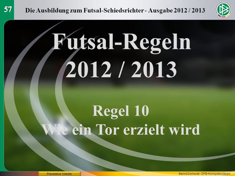 Futsal-Regeln 2012 / 2013 Regel 10 Wie ein Tor erzielt wird 57