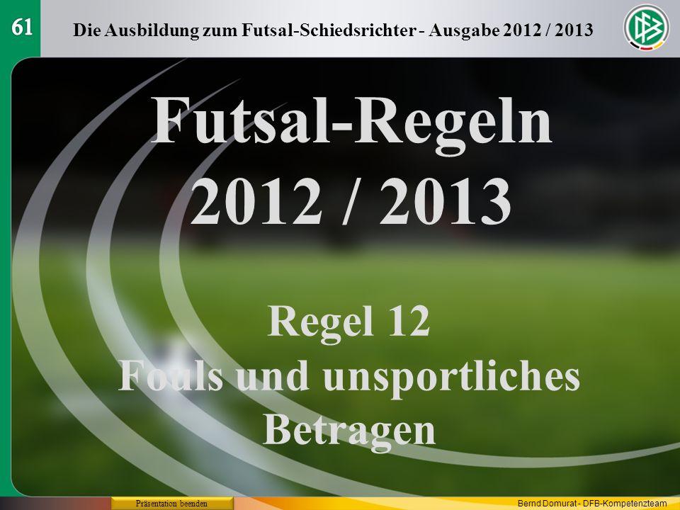 Futsal-Regeln 2012 / 2013 Regel 12 Fouls und unsportliches Betragen 61