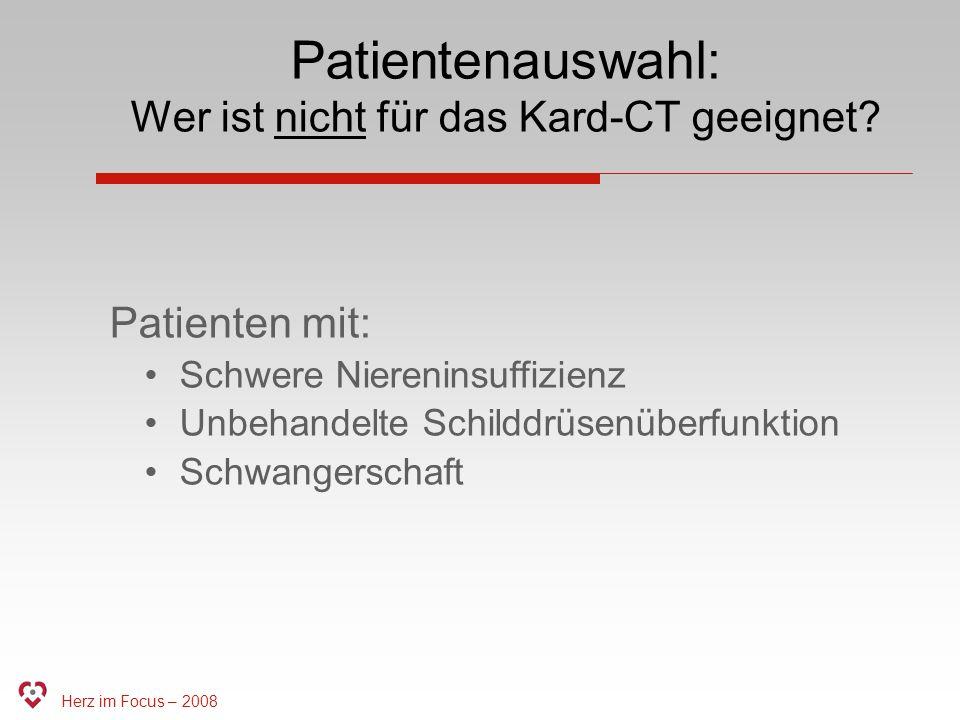 Patientenauswahl: Wer ist nicht für das Kard-CT geeignet