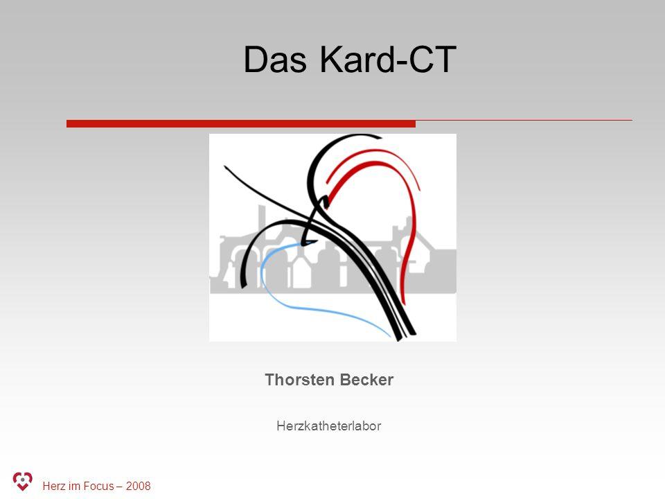 Das Kard-CT Thorsten Becker Herzkatheterlabor Herz im Focus – 2008