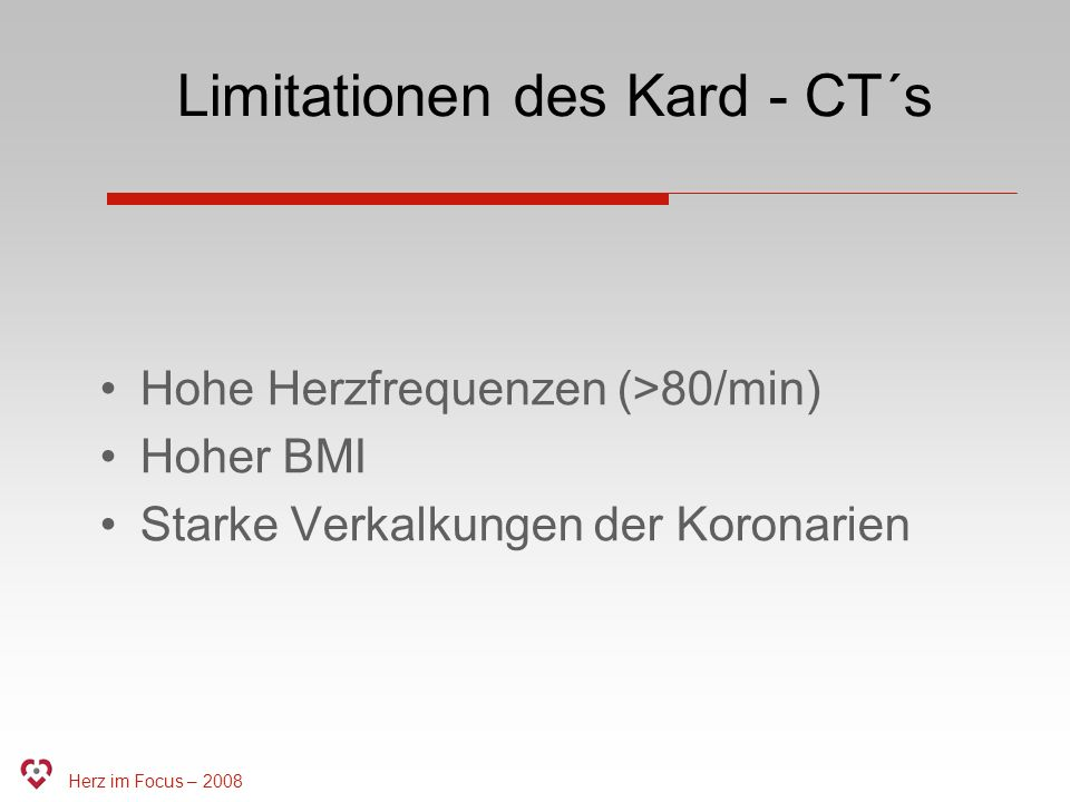 Limitationen des Kard - CT´s