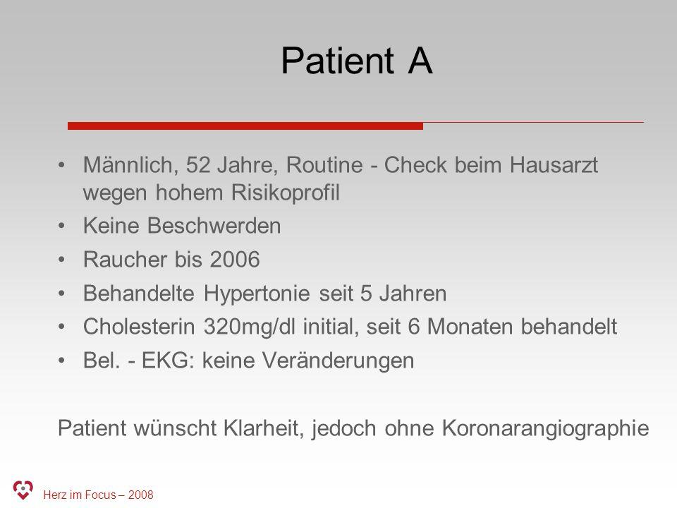 Patient A Männlich, 52 Jahre, Routine - Check beim Hausarzt wegen hohem Risikoprofil. Keine Beschwerden.