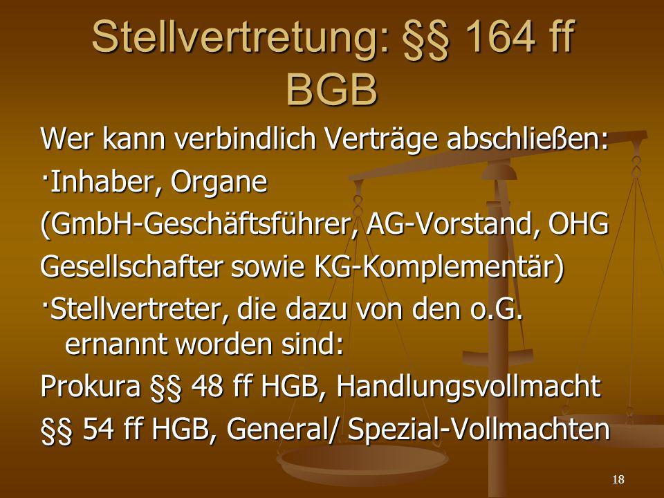 Stellvertretung: §§ 164 ff BGB