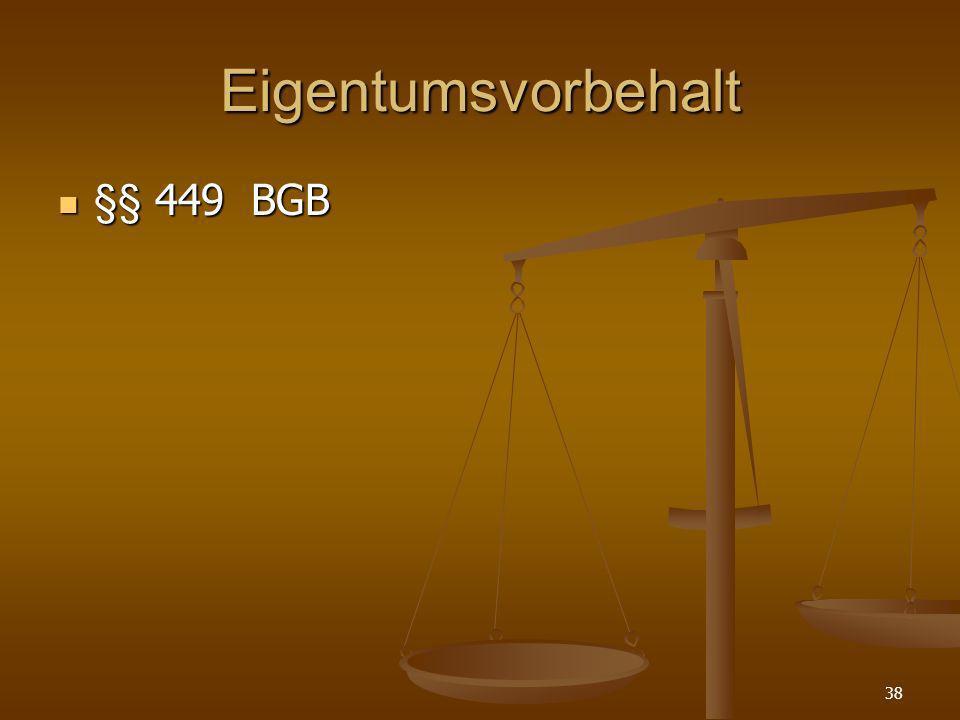 Eigentumsvorbehalt §§ 449 BGB