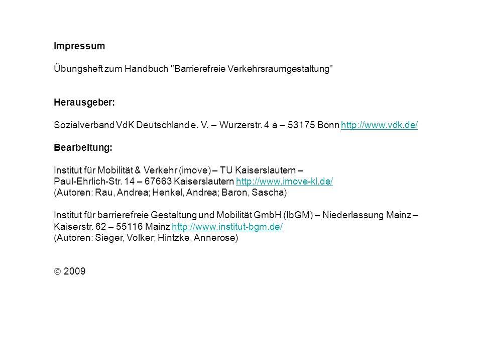 Impressum Übungsheft zum Handbuch Barrierefreie Verkehrsraumgestaltung Herausgeber: