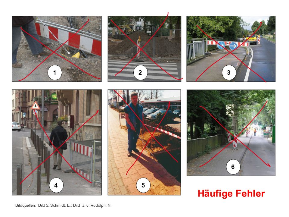 1 2 3 6 4 5 Häufige Fehler Bildquellen: Bild 5: Schmidt, E.; Bild 3, 6: Rudolph, N.