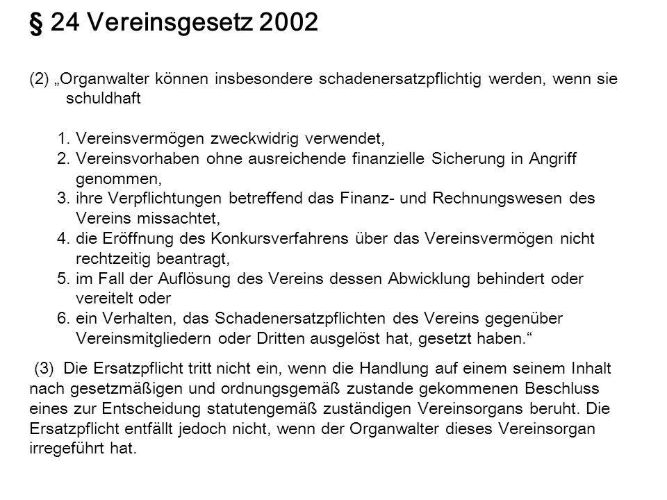 """§ 24 Vereinsgesetz 2002(2) """"Organwalter können insbesondere schadenersatzpflichtig werden, wenn sie."""