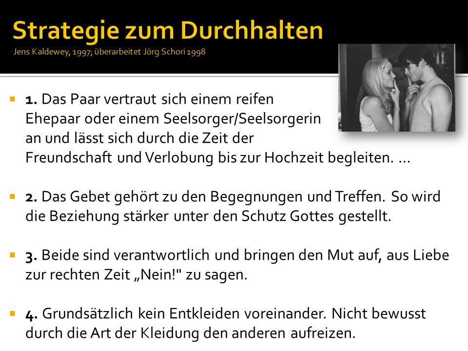 Strategie zum Durchhalten Jens Kaldewey, 1997; überarbeitet Jörg Schori 1998