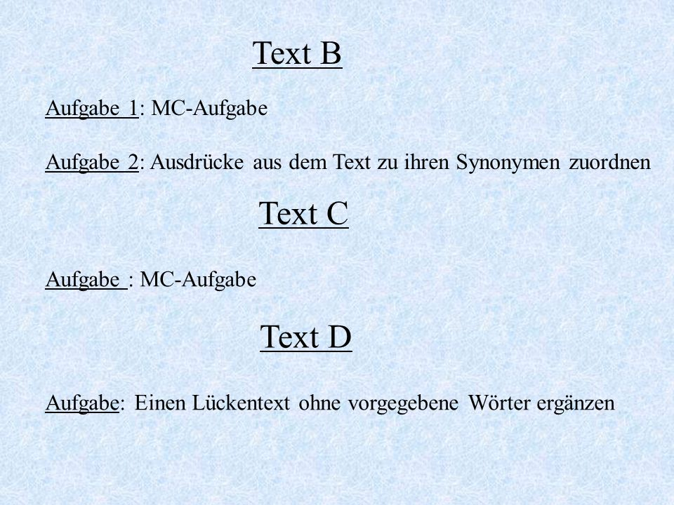 Text B Text C Text D Aufgabe 1: MC-Aufgabe