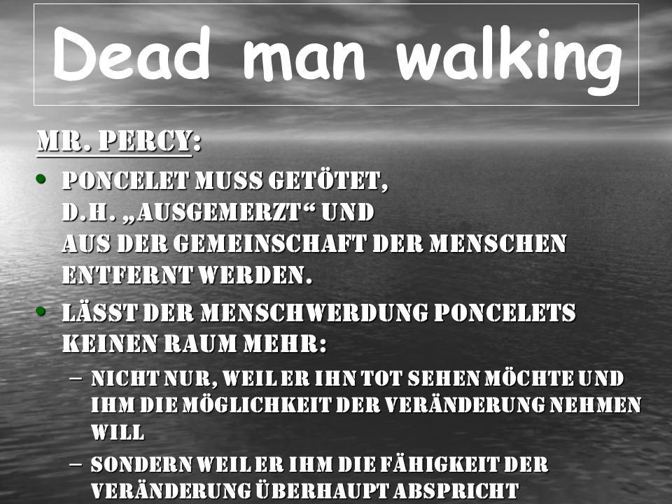 Dead man walking Mr. Percy: