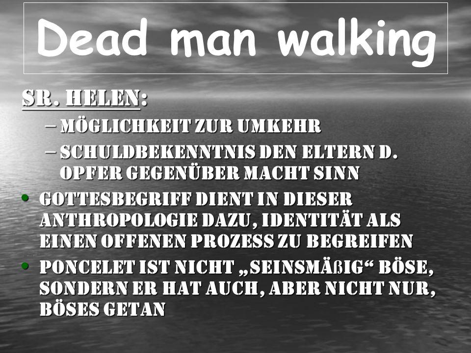 Dead man walking Sr. Helen: Möglichkeit zur Umkehr