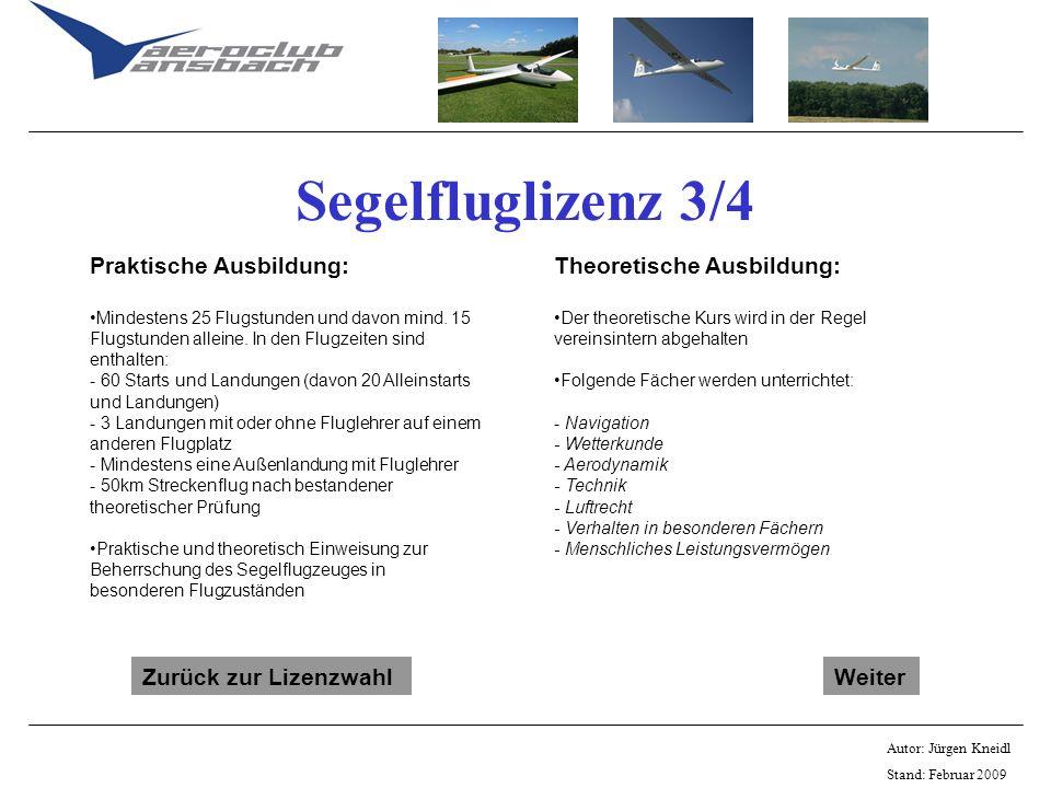 Segelfluglizenz 3/4 Praktische Ausbildung: Theoretische Ausbildung: