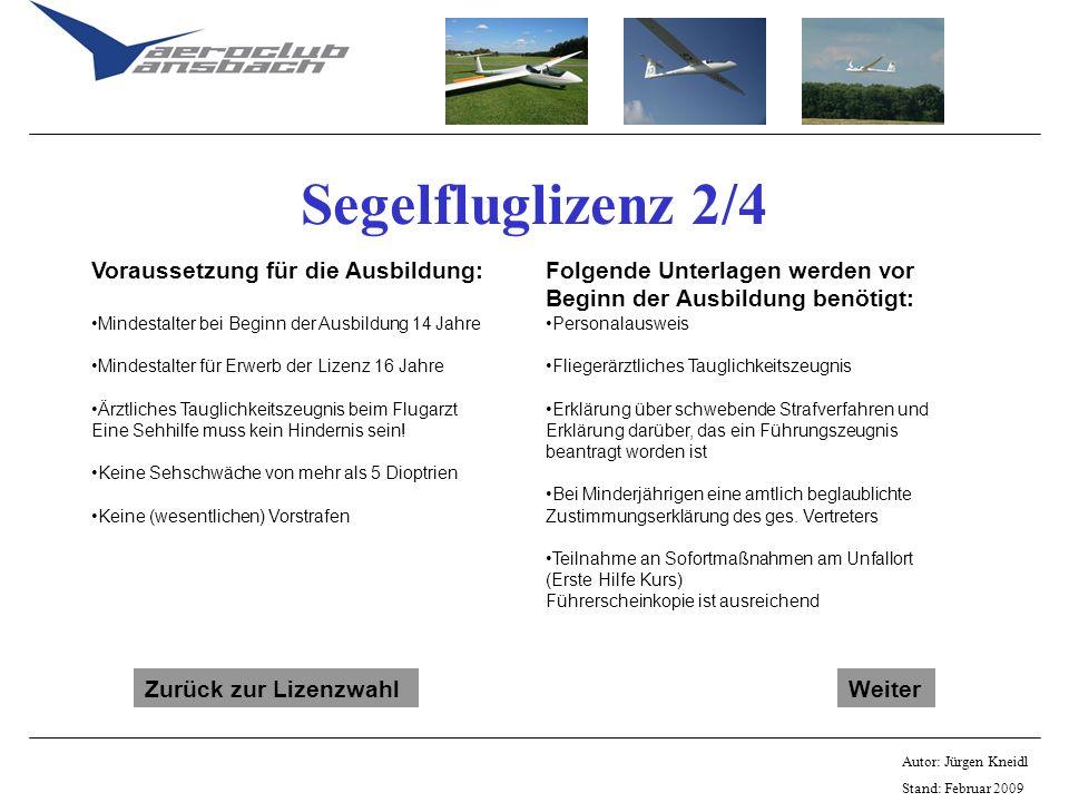 Segelfluglizenz 2/4 Voraussetzung für die Ausbildung: