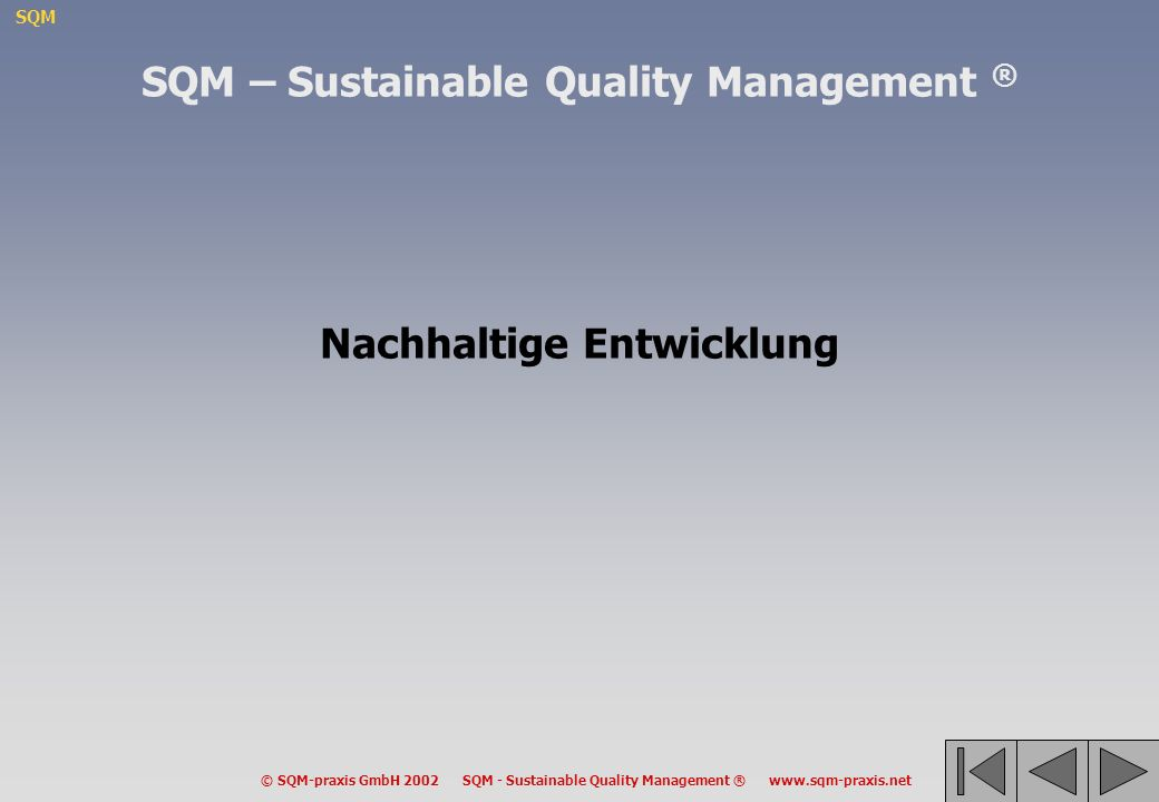 SQM – Sustainable Quality Management ® Nachhaltige Entwicklung