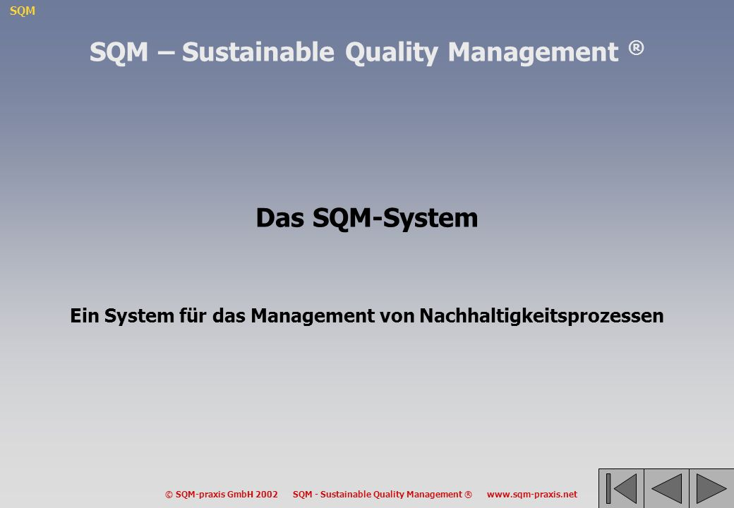 SQM – Sustainable Quality Management ® Das SQM-System